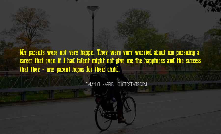 Quotes About Pursuing Happiness #1013577