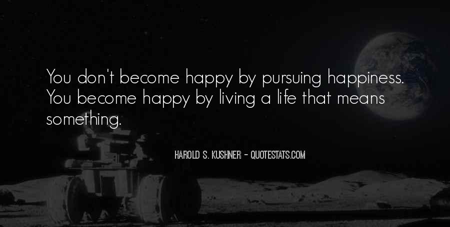Quotes About Pursuing Happiness #102556