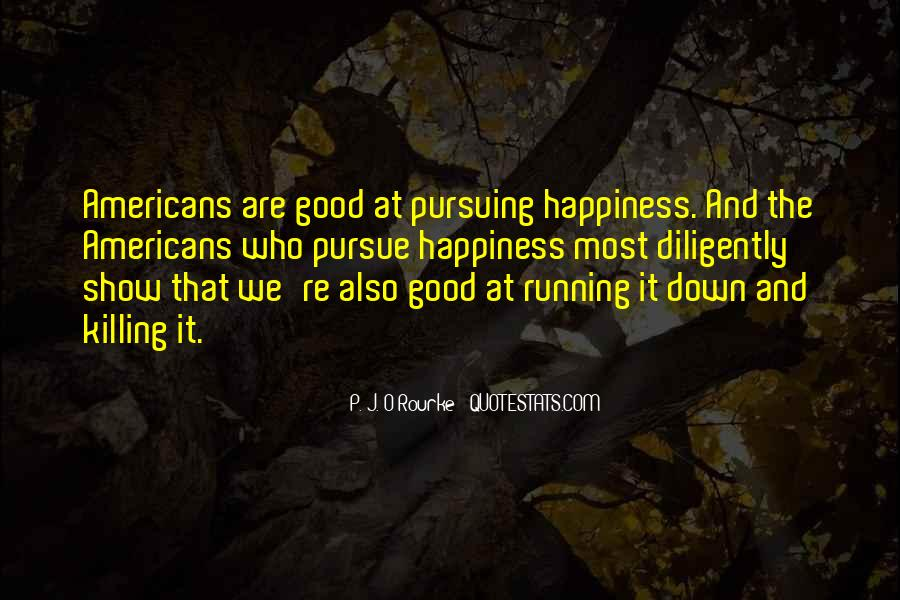 Quotes About Pursuing Happiness #446375