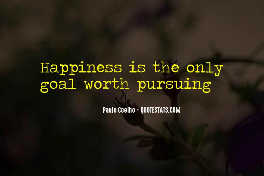 Quotes About Pursuing Happiness #882139