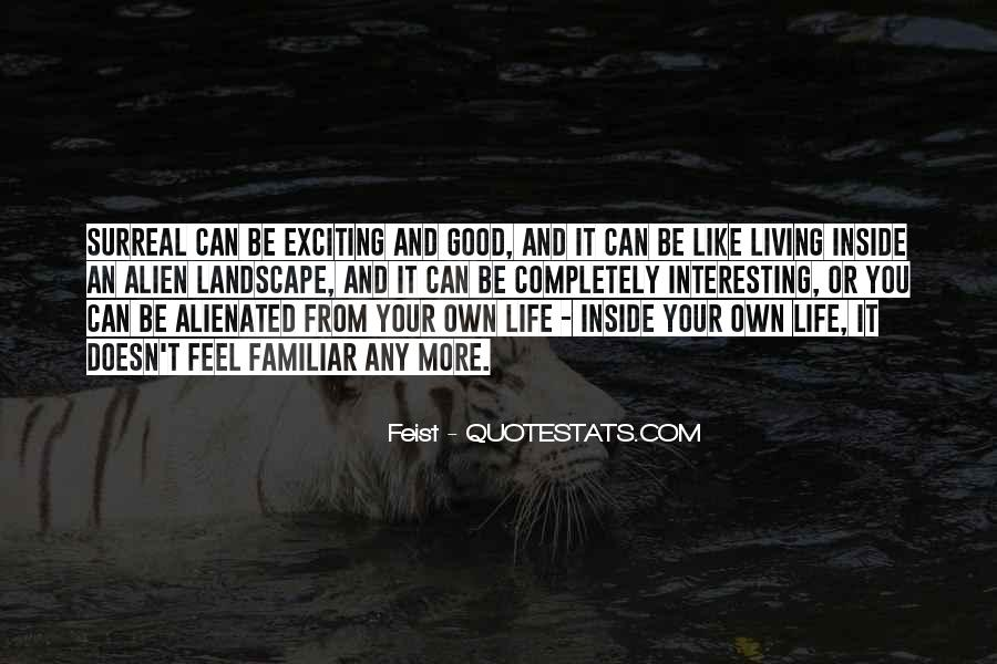 Quotes About Alien Life #1155969