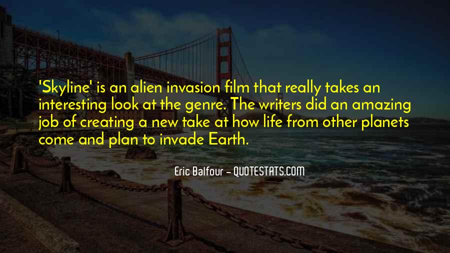 Quotes About Alien Life #1624860