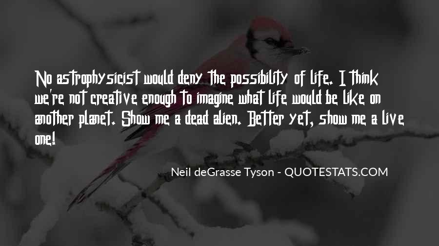 Quotes About Alien Life #287353