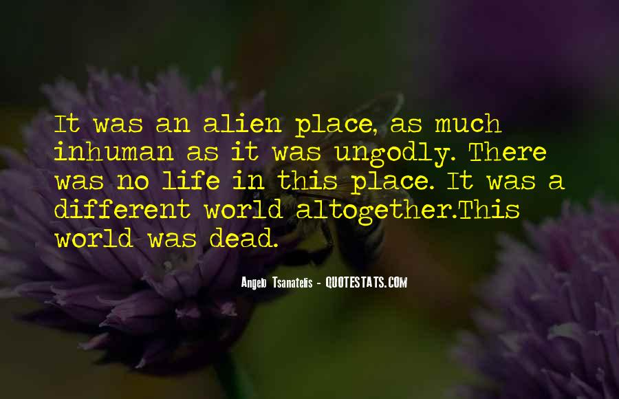 Quotes About Alien Life #936504