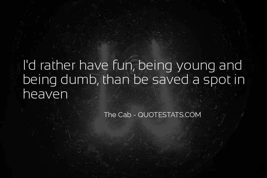 Quotes About Having Fun And Being Young #728391