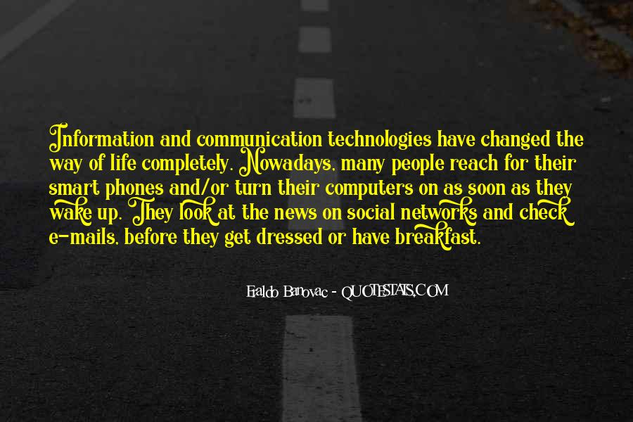 Quotes About Information Communication Technology #35913