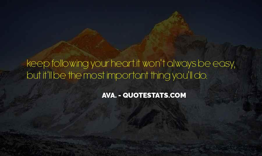 Quotes About Not Following Your Heart #10853