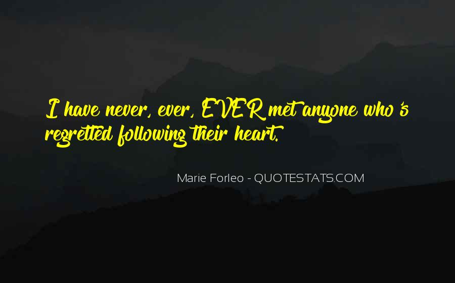 Quotes About Not Following Your Heart #615027