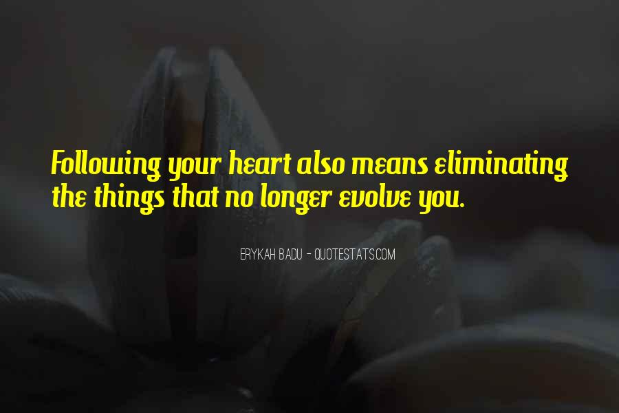 Quotes About Not Following Your Heart #638897
