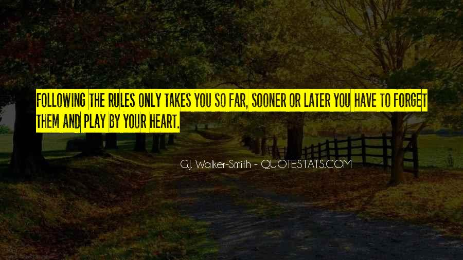 Quotes About Not Following Your Heart #772805