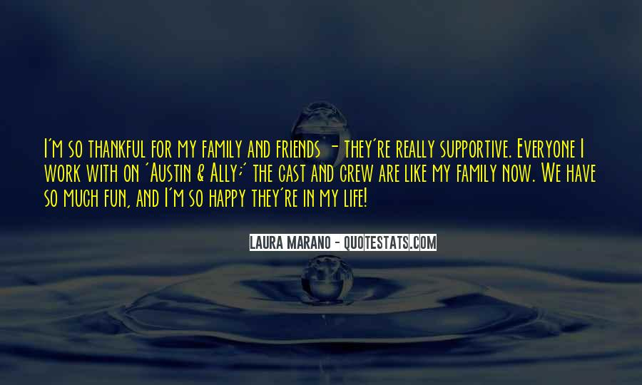 Quotes About Supportive Friends And Family #1073649