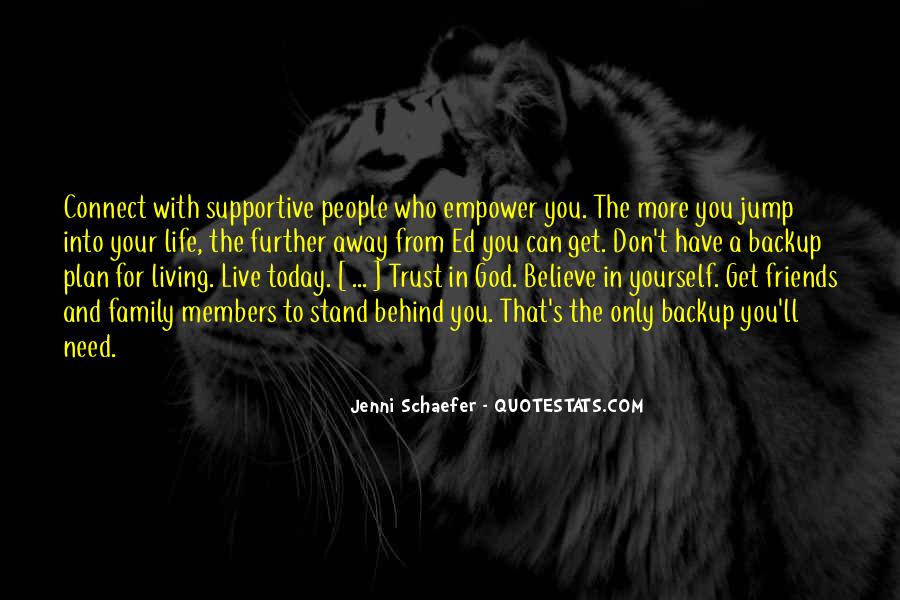 Quotes About Supportive Friends And Family #1764419