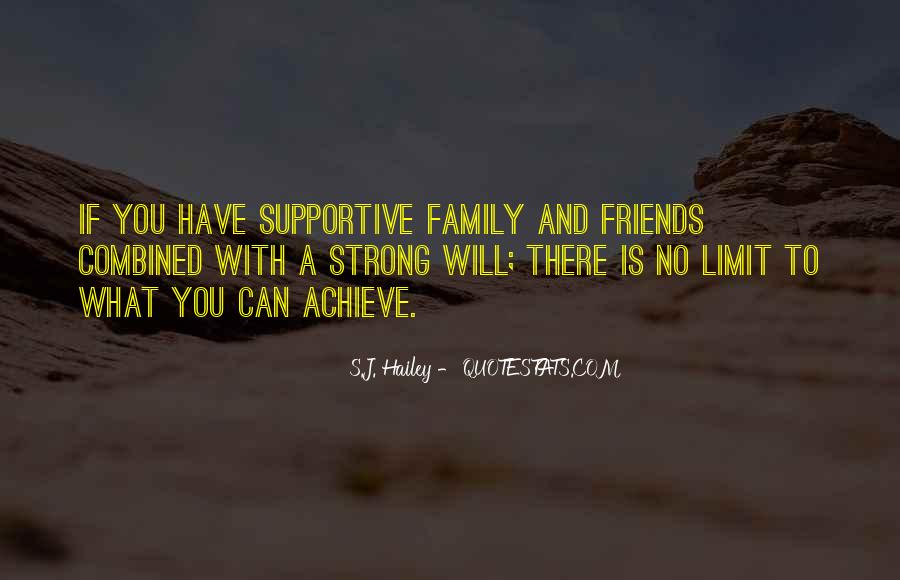 Quotes About Supportive Friends And Family #548373