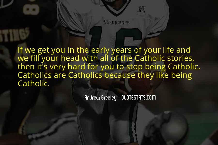 Quotes About Early Years Of Life #1295345