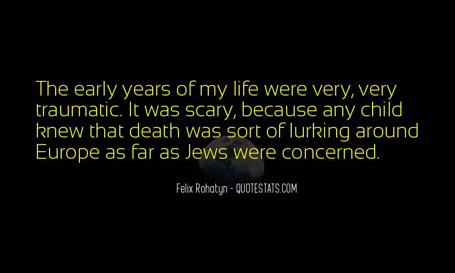 Quotes About Early Years Of Life #175285