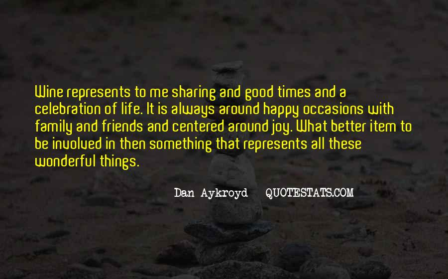 Quotes About Good Times With Family And Friends #1414705