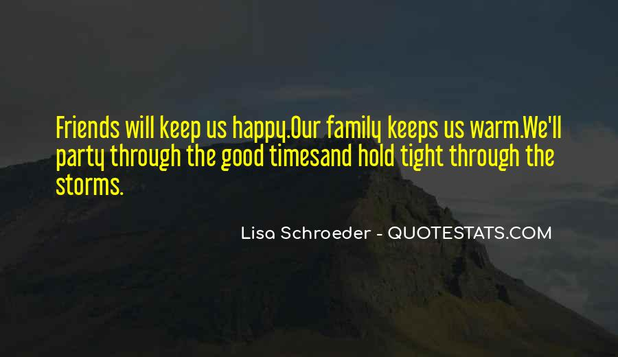 Quotes About Good Times With Family And Friends #57021