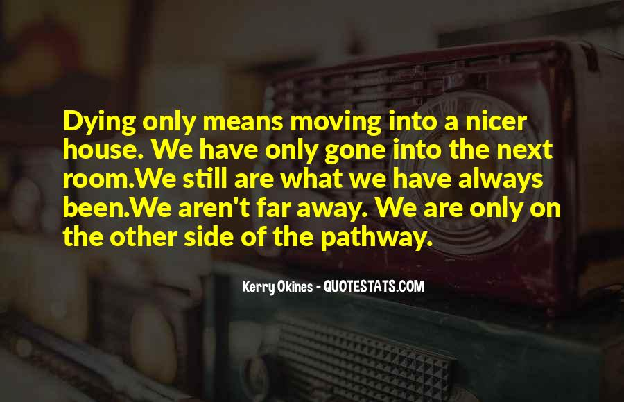 Quotes About Moving Far Away #22464