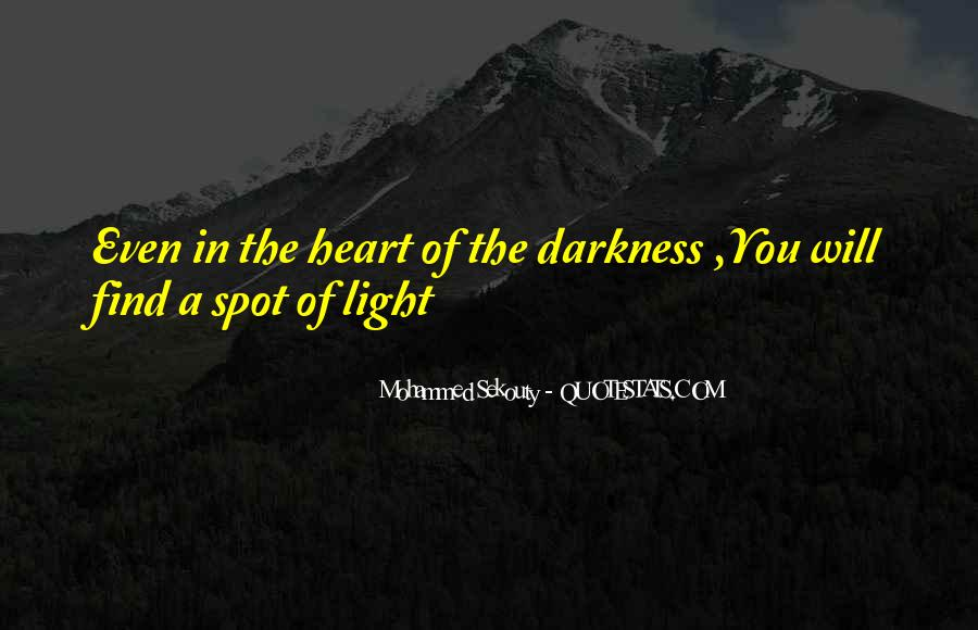 Quotes About Darkness In The Heart Of Darkness #1425342