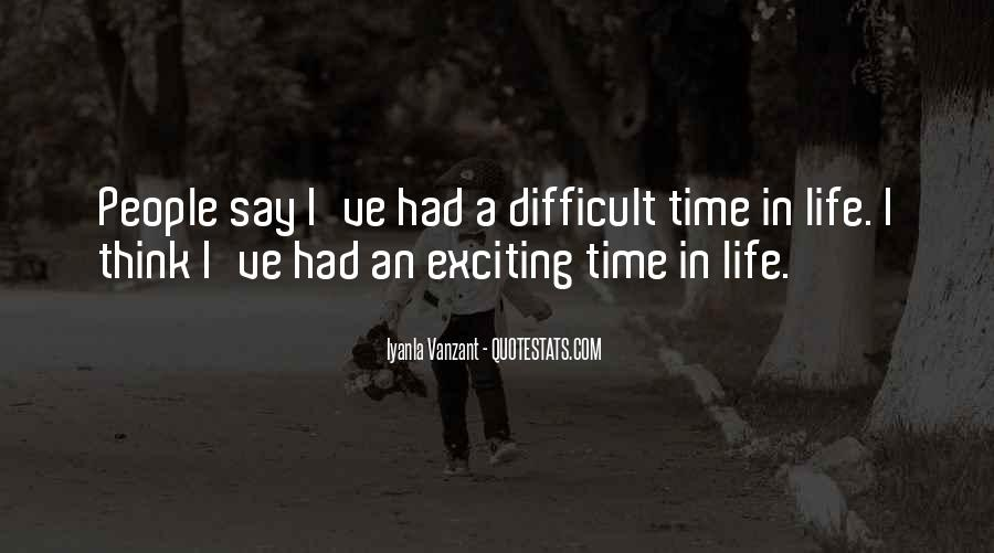 Quotes About A Difficult Time In Life #1532832