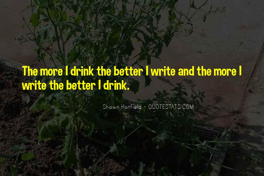 Quotes About Drinking And Writing #70738