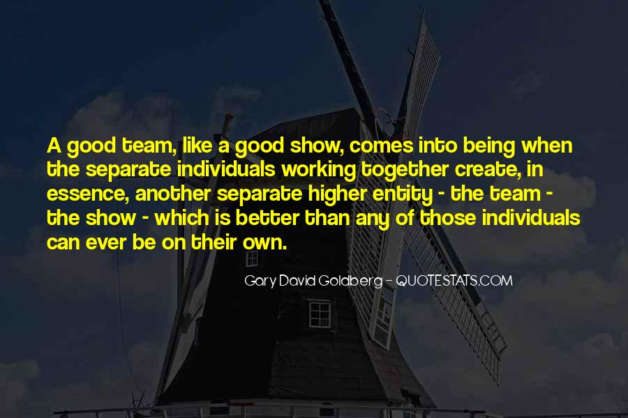 Quotes About Being A Team And Working Together #1780379