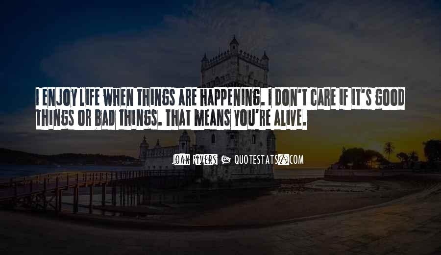 Quotes About Things Happening As They Should #257736