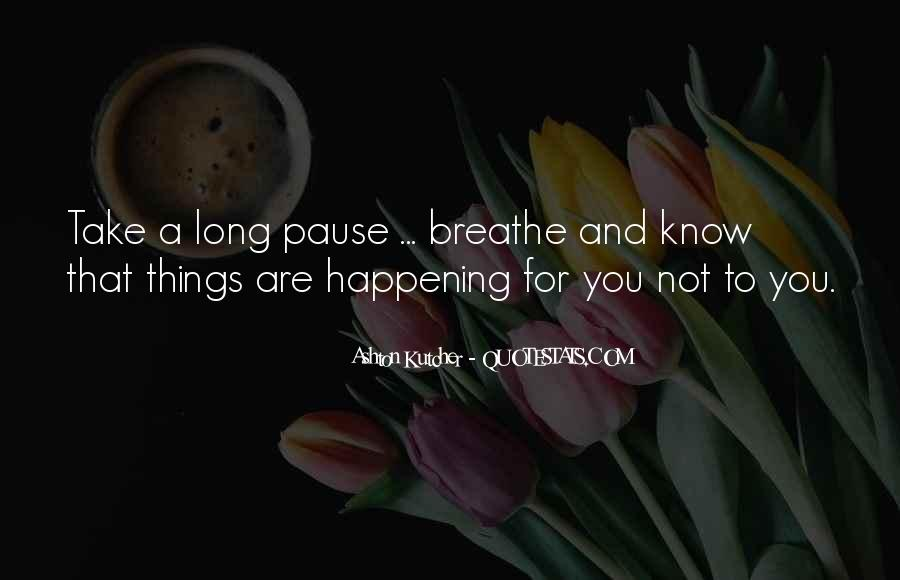 Quotes About Things Happening As They Should #283024