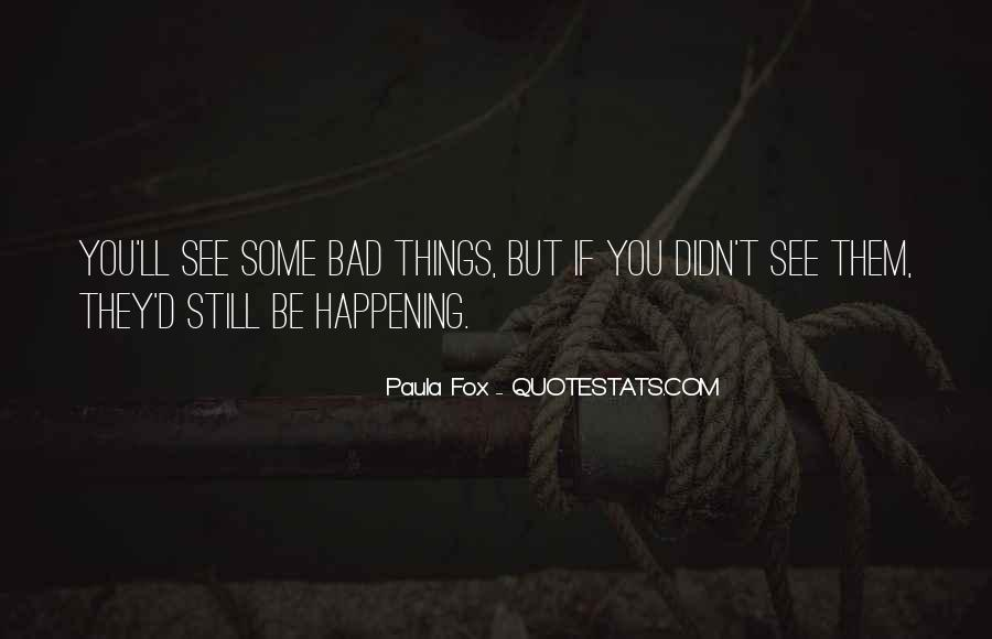 Quotes About Things Happening As They Should #295106