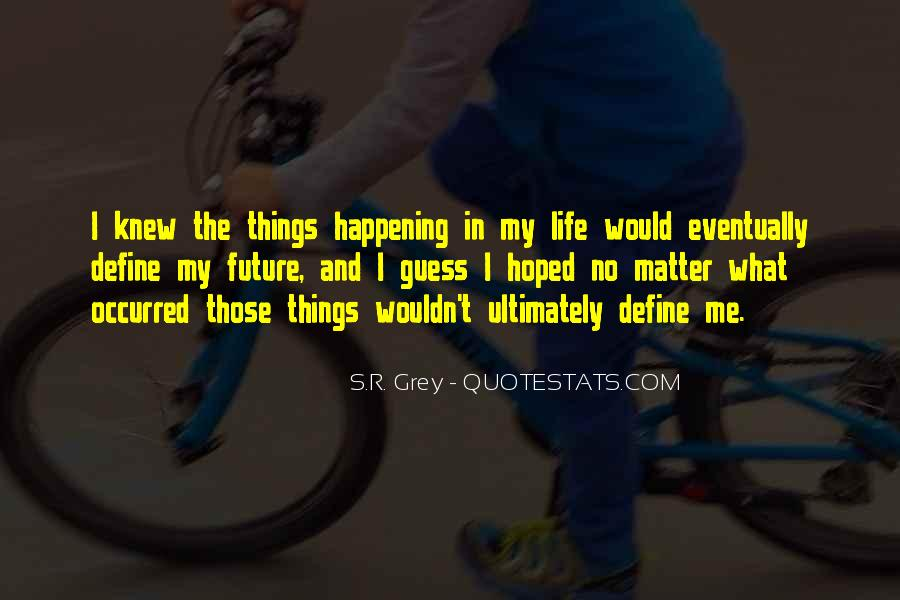 Quotes About Things Happening As They Should #95977