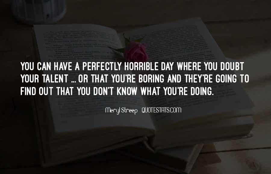 Quotes About A Boring Day #1200655
