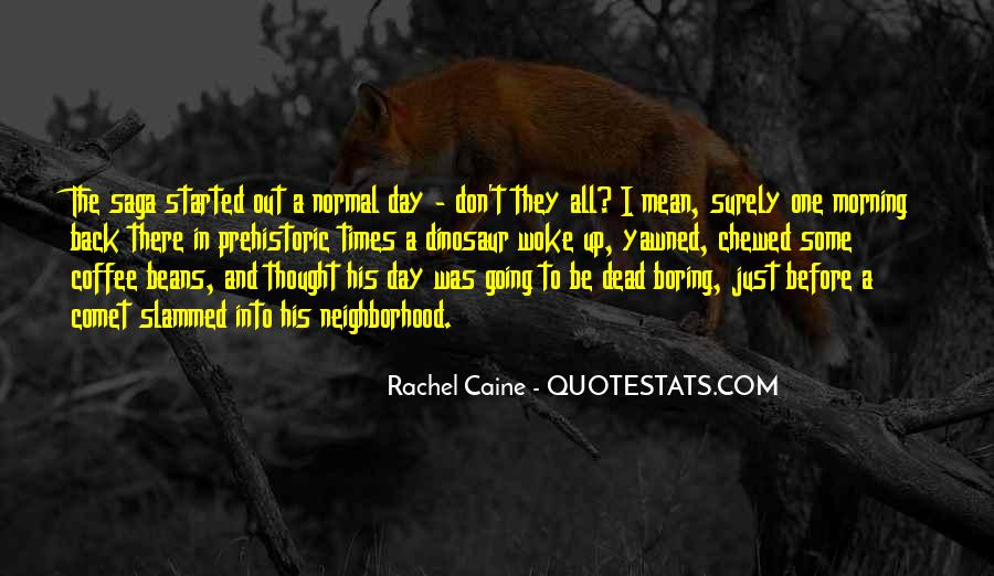 Quotes About A Boring Day #63756