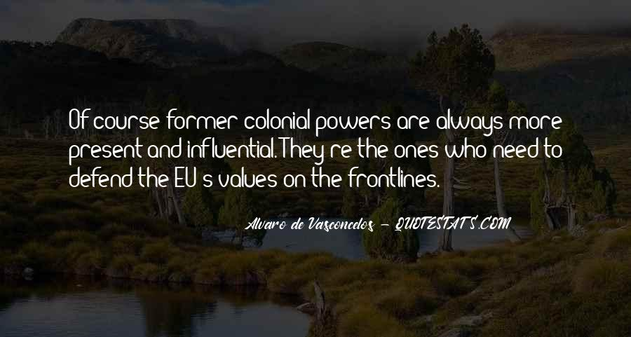 Quotes About Colonial Powers #825382
