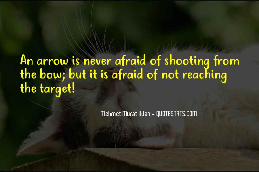 Quotes About Shooting A Bow And Arrow #525118