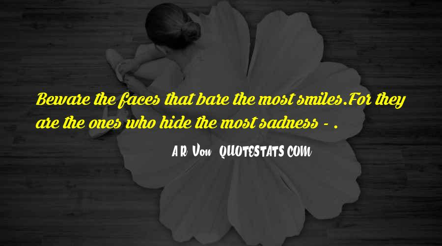 Quotes About Smiles And Sadness #264661
