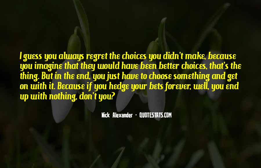 Quotes About Regret And Choices #1458824
