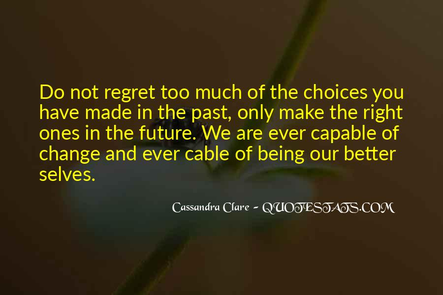 Quotes About Regret And Choices #1674692
