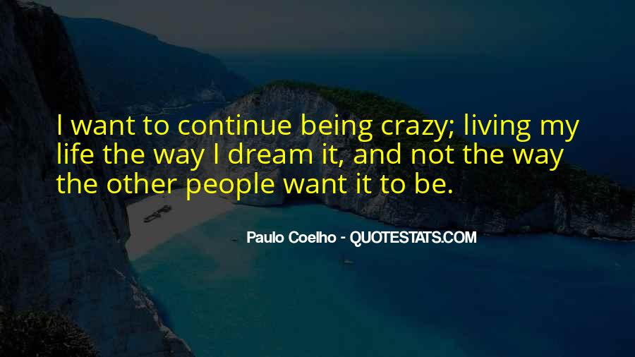 Quotes About Being Crazy In Life #1815032