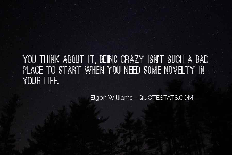 Quotes About Being Crazy In Life #274691