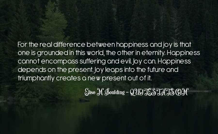 Quotes About The Difference Between Happiness And Joy #1838015