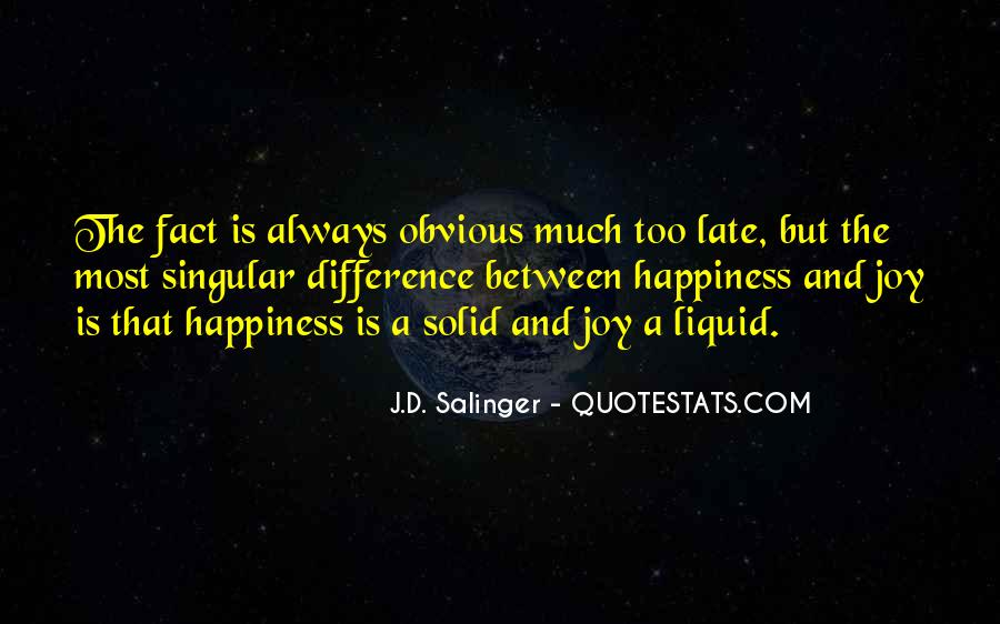 Quotes About The Difference Between Happiness And Joy #270510