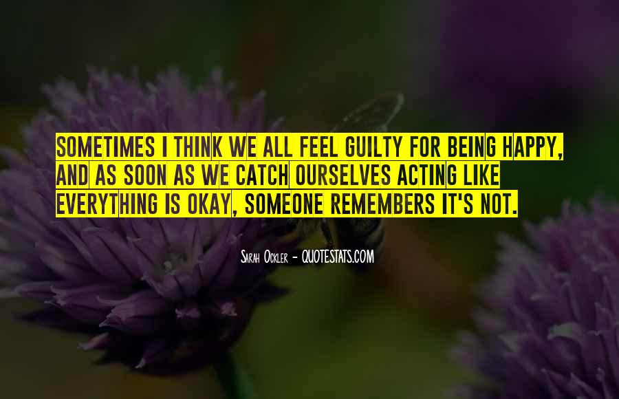 Quotes About Someone Being Guilty #385625