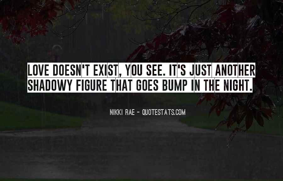 Quotes About Love That Doesn't Exist #1292451