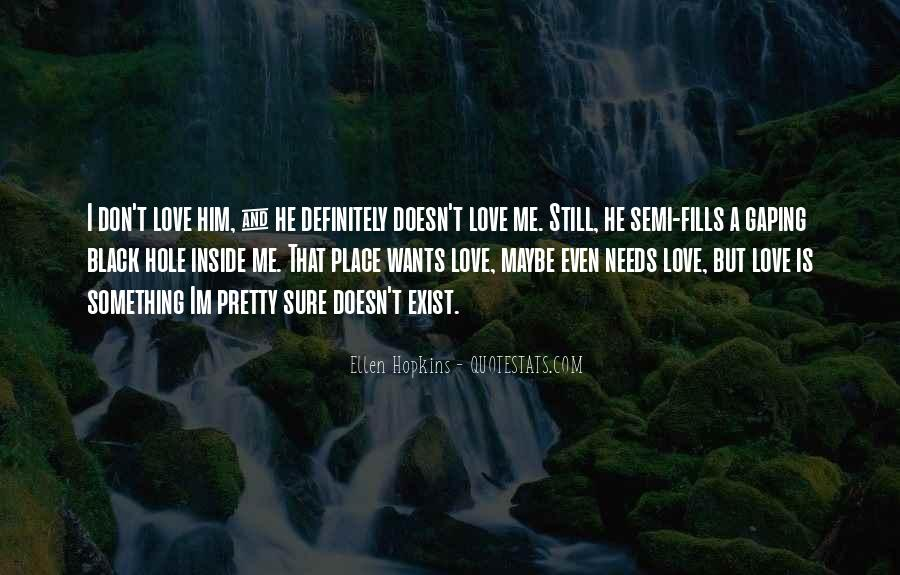Quotes About Love That Doesn't Exist #406419