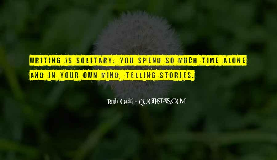 Quotes About Spend Time Alone #1087029