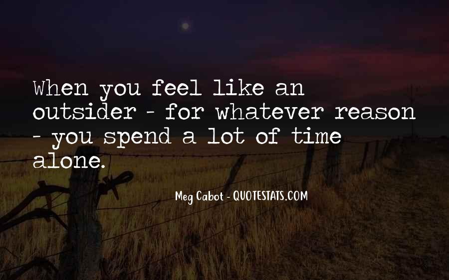 Quotes About Spend Time Alone #1181318