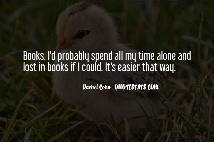 Quotes About Spend Time Alone #1267566