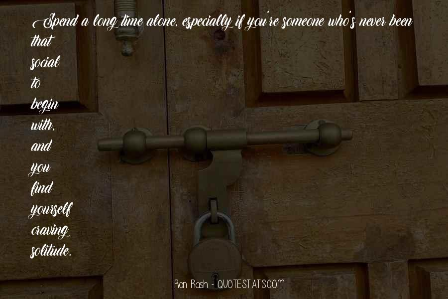 Quotes About Spend Time Alone #141142