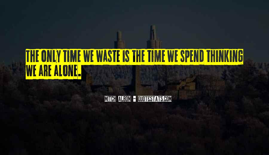 Quotes About Spend Time Alone #1708831