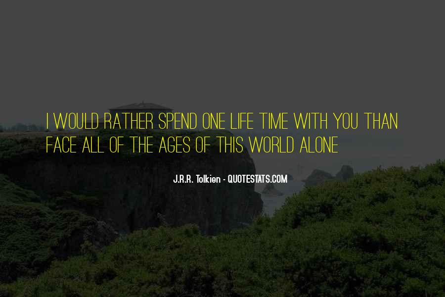 Quotes About Spend Time Alone #1798237